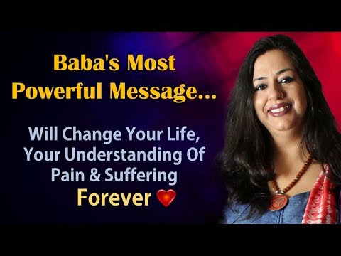 Baba's Most Powerful Message...Will Change Your Life Forever...