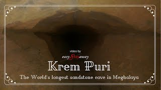 Krem Puri  The longest sandstone cave in the world discovered in Meghalaya