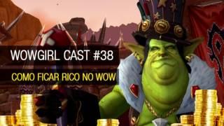 WoWGirlCast#38: Como ficar rico no WoW