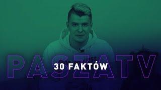 30 FAKTÓW O MNIE | PASZATV
