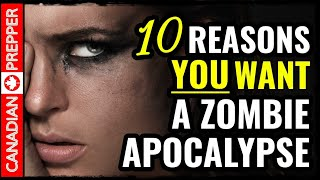 10 Reasons You Secretly Want a Zombie Apocalypse