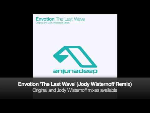 Envotion - The Last Wave (Jody Wisternoff Remix)