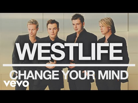 Westlife - Change Your Mind (Official Audio)