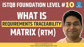 ISTQB Foundation Level #10Requirements Traceability Matrix in Testing
