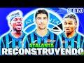 🔥RECONSTRUYENDO al ATALANTA | Fifa 20 Modo Carrera LITE!!
