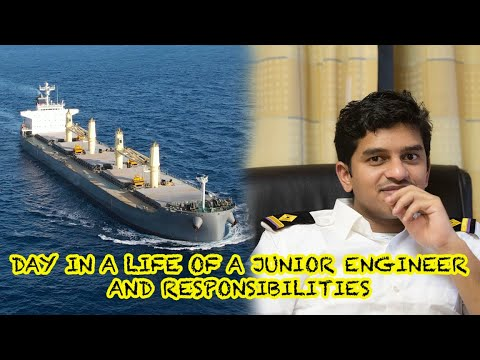 DAY IN A LIFE OF A JUNIOR ENGINEER AND RESPONSIBILITIES /MARINE ENGINEER