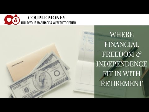 Where Does Financial Freedom and Financial Independence Fit in with Your Retirement?