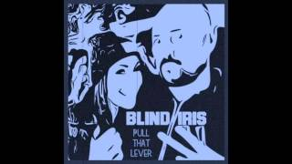 Watch Blind Iris Pull That Lever video