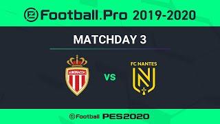 PES | AS MONACO VS FC NANTES | eFootball.Pro 2019-2020 #3-2