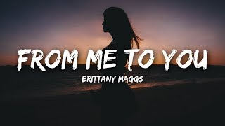 Brittany Maggs - From Me To You (Lyrics)