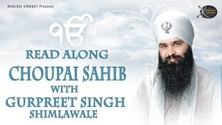Chaupai Sahib | Read Along | Bhai Gurpreet Singh Shimla  Wale | Learn Gurbani | Soothing | Relaxing