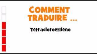 TRADUCTION ESPAGNOL+FRANCAIS = Tetracloroetileno