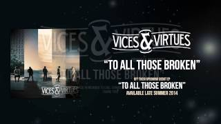 Vices & Virtues - To All Those Broken