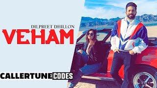 Veham CRBT Codes Dilpreet Dhillon Ft Aamber Dhillon Desi Crew Latest Punjabi Songs 2019