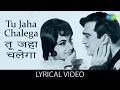tu jahan chalega with lyrics        mera saaya sunil dutt sadhna