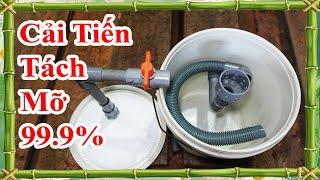 cải tiến bể tách mỡ hiệu quả tới 99,9%, bể tách mỡ gia đình hiệu quả cao nhất