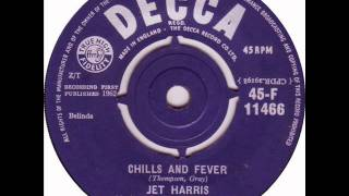 Chills and Fever   Jet Harris 1962 DECCA