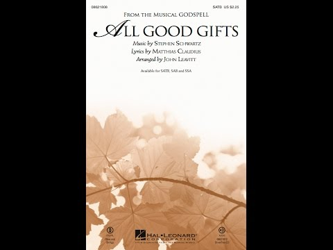 ALL GOOD GIFTS - Stephen Schwartz/arr. John Leavitt