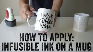 Everything You Need to Know About Cricut Infusible Ink on a Sublimation Mug Using a Mug Press