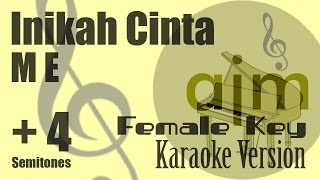 ME - Inikah Cinta (Female Key, Plus 4 Semitones) Karaoke Version | Ayjeeme Karaoke