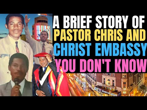 A BRIEF HISTORY OF PASTOR CHRIS AND CHRIST EMBASSY YOU MAY NOT KNOW.(WATCH AND BE BLESSED)