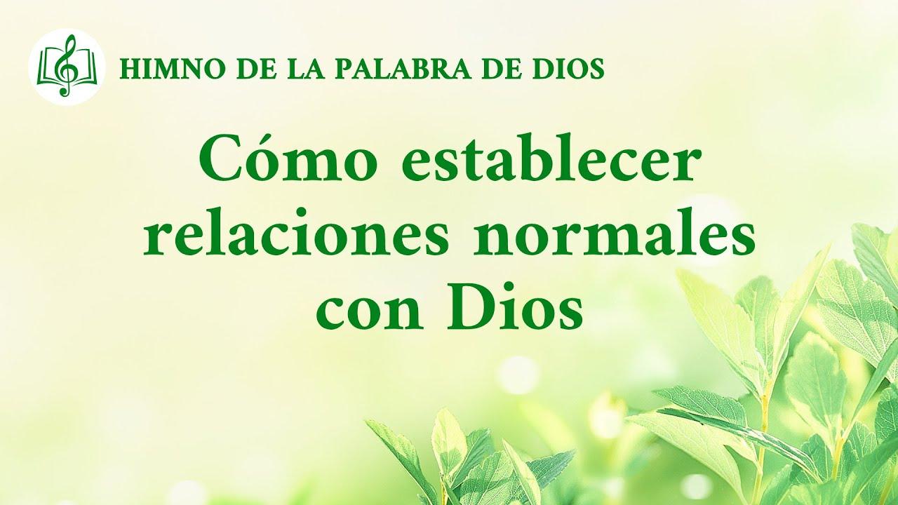 Himno cristiano | Cómo establecer relaciones normales con Dios