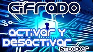 Cifrado - Activar y Desactivar BitLocker