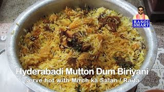 Hyderabadi Mutton Dum Biryani or Kachche gosht ki Dum Biryani.