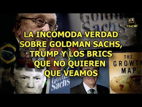 LA INCÓMODA VERDAD SOBRE GOLDMAN SACHS, TRUMP Y LOS BRICS QUE NO QUIEREN QUE VEAMOS