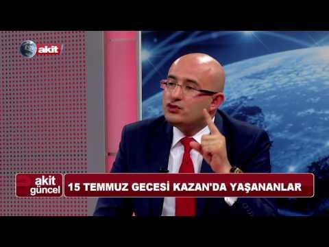 Akit Güncel - 15 Temmuz'da Ankara Kazan'da ne oldu