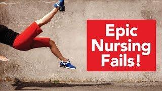 Epic Nursing Fails!