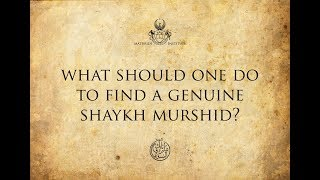 What should one do to find a genuine Shaykh Murshid