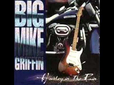 Big Mike Griffin  -  I'd Rather Go Blind
