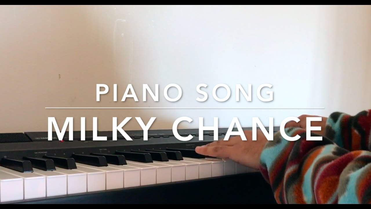Piano Song (Piano Cover) - Milky Chance - YouTube