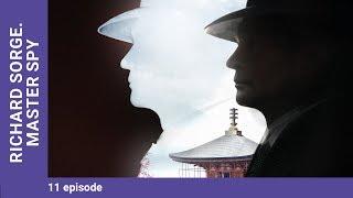 RICHARD SORGE. MASTER SPY. Episode 11. Russian TV Series.StarMedia. Wartime Drama. English Subtitles