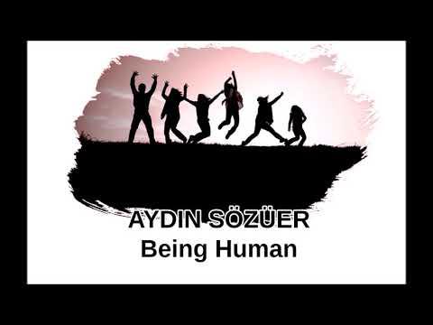 Aydın Sözüer - Being Human