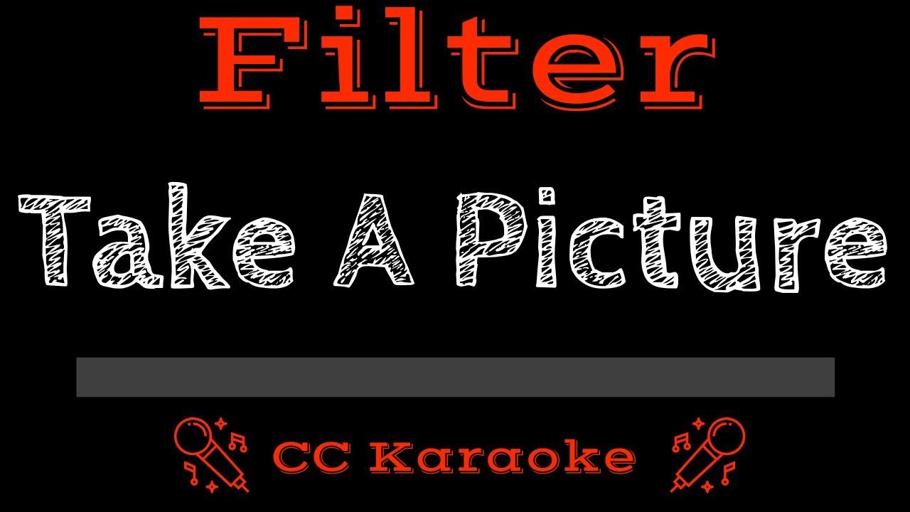 Filter • Take A Picture (CC) [Karaoke Instrumental Lyrics ...