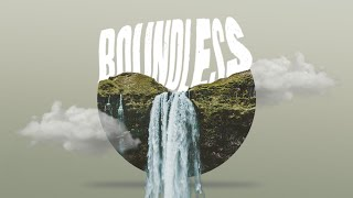 Boundless: I will heal. I will love.