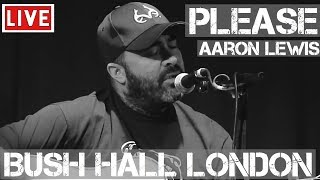 Aaron Lewis - Please (Live & Acoustic) in [HD] @ Bush Hall, London 2011