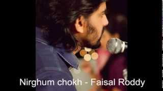 Nirghum Chokh Janalay- Faisal Roddy