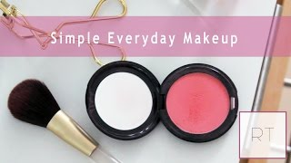 Everyday Simple Makeup Routine | Rachel Talbott