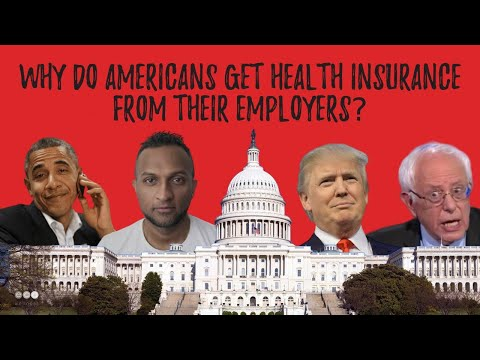 Why Americans Get Employer Based Health Insurance ?