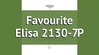 Люстра Favourite Elisa 2130-7P обзор: светильник Favourite Elisa 2130-7P 280 Вт, где купить