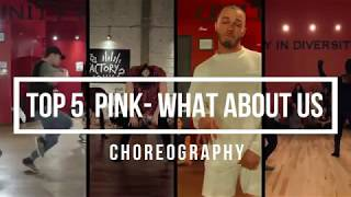 TOP 5 PINK What About Us CHOREOGRAPHY