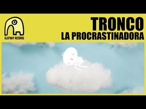 TRONCO - La Procrastinadora [Official]