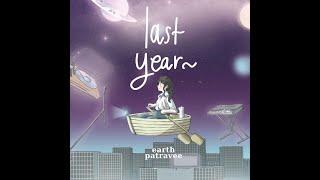 LAST YEAR - เอิ๊ต ภัทรวี [Official MV]