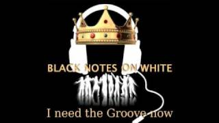 BLACK NOTES ON WHITE - I NEED THE GROOVE NOW (AUXELIO REMIX)