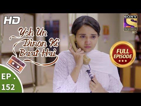 Yeh Un Dinon Ki Baat Hai - Ep 152 - Full Episode - 4th  April, 2018