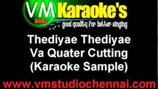 Va Quarter Cutting - Thediyae Thediyae Tamil Karaoke