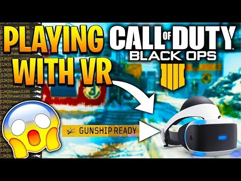 SO I PLAYED BLACK OPS 4 WITH A VR HEADSET AND THIS HAPPENED... (COD BO4 VIRTUAL REALITY)